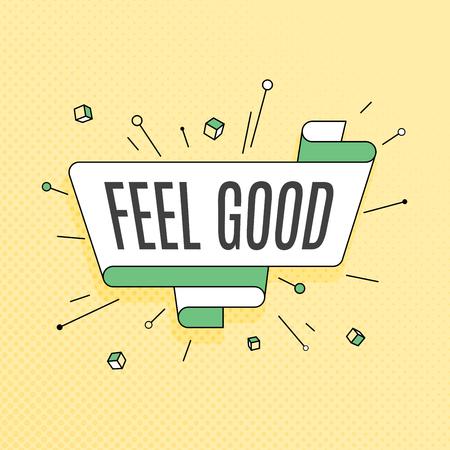 Feel good. Retro design element in pop art style on halftone colorful background. Vintage motivation ribbon banner. Vector Illustration.