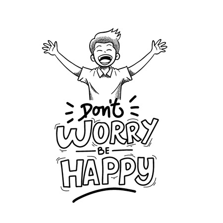 Dont Worry Be Happy Typography Hand Drawing Vector Illustration