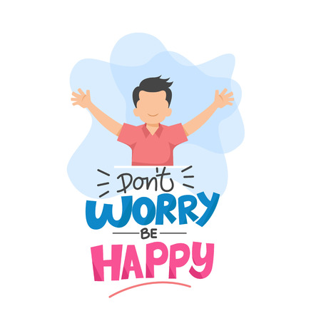 Don't Worry Be Happy Typography Vector Illustration