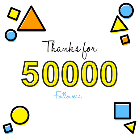 Thanks for 50,000 followers inscription with different geometrical shapes design.