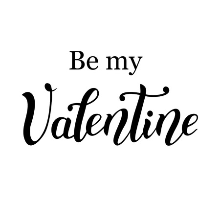 Hand drawn lettering of Be my Valentine
