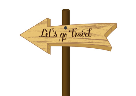 Illustration of wooden signpost in form of arrow with modern handwritten calligraphy lettering of Lets go travel for advertisement, travel agency, postcard, poster, decoration