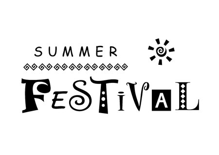 Black and white illustration with a lettering of the Summer Festival with different letters and with ornament and sun. Illustration