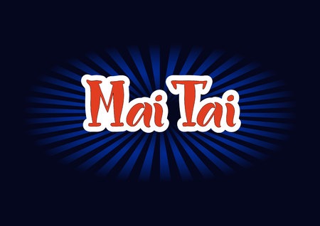 Lettering of Mai Tai in red with white outlines on dark background for bar menu, cocktail menu, advertisement, cafe, restaurant