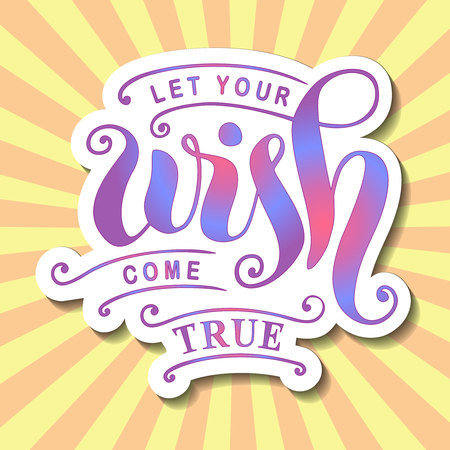 Modern calligraphy lettering of Let out your wish come true in colorful gradient with white outlines on yellow background with pink rays for poster, postcard, greeting card, sticker, decoration