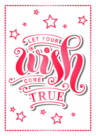 Modern calligraphy lettering of Let your wish come true in pink gradient with shadows with decorative elements and stars on white background for poster, postcard, greeting card, sticker, decoration.