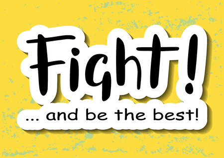 Illustration with hand drawn lettering of Fight and be the best in black with white outlines on yellow blue background stylized as a wall for motivational poster, sticker, sport slogan, moto 일러스트