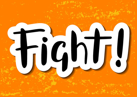 illustration with hand drawn lettering of Fight in black with white outlines and shadow on orange yellow background
