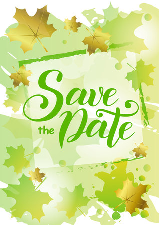 Modern calligraphy lettering of Save the date in green on background decorated with green and golden maple leaves and frame for invitation, event, wedding, postcard, template
