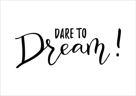 Modern handwritten calligraphy of motivational phrase Dare to Dream in black isolated on white background for decoration, postcard, poster, banner, motivation, motto, slogan Illustration