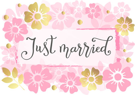 Modern handwritten calligraphy of Just married in dark grey with frame on pink background decorated with pink and golden flowers and leaves for decoration, postcard, poster, wedding, scrapbooking