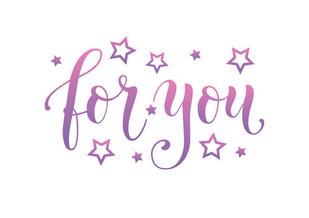 Modern calligraphy lettering of For you in purple pink gradient on white background decorated with stars for decoration, poster, certificate, postcard, greeting card, gift tag Иллюстрация