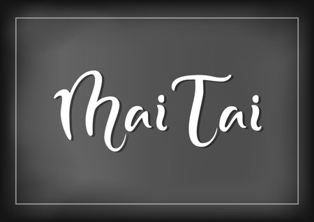 Modern calligraphy lettering of Mai Tai in white on chalkboard background with white frame for bar menu, cocktail menu, advertisement, cafe, restaurant, packaging, flyer, sticker Иллюстрация
