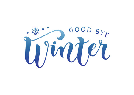 Modern calligraphy lettering of Good bye winter in blue gradient on white background with snowflake for decoration, poster, banner, sticker, postcard, calendar