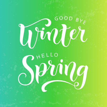 Modern calligraphy lettering of Good bye winter Hello spring in white on green yellow textured background for decoration, poster, banner, greeting card, sticker, postcard Illustration