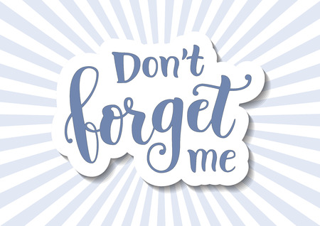 Calligraphy lettering of Dont forget me in blue in paper cut style on background with blue and white rays for decoration, poster, banner, greeting card, letter, gift tag, present Vector Illustratie