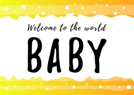 Lettering of Baby welcome to the world in black on white yellow orange background with stars for decoration, poster, invitation, greeting card, certificate, birthday, album, party, celebration Иллюстрация