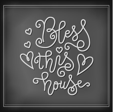 Modern calligraphy lettering of Bless this house in white chalk in mono line style on blackboard background for decoration, postcard, poster, banner, print, design element, interior decoration Stock Vector - 124801222