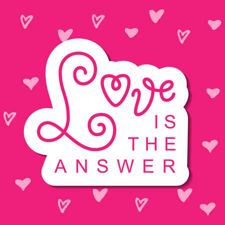 Modern calligraphy lettering of Love is the answer in pink with white outline on pink background for decoration, poster, banner, logo, valentine, valentines day, gift tag, present, greeting card