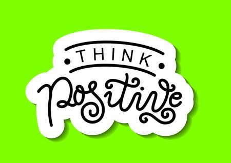 Modern calligraphy lettering of Think positive in black on white green background for decoration, design, sticker, logo, stamp, postcard, greeting card, gift tag, poster, motivation, psychology Illustration