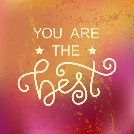 Modern calligraphy lettering of You are the best in white with stars on pink orange background with texture for decoration, design, sticker, logo, stamp, postcard, greeting card, gift tag, poster