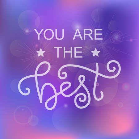 Modern calligraphy lettering of You are the best in white with stars on pink purple blue background for decoration, design, sticker, logo, stamp, postcard, greeting card, gift tag, poster Illustration