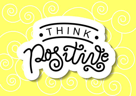 Modern calligraphy lettering of Think positive in black on yellow background with swirls for decoration, design, sticker, logo, stamp, postcard, greeting card, gift tag, poster, motivation, psychology Illustration