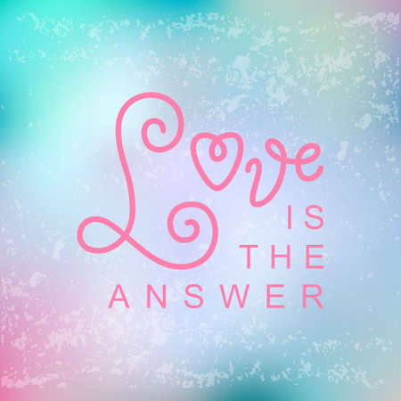 Modern calligraphy lettering of Love is the answer in pink on pink blue background with texture for decoration, poster, banner, logo, valentine, valentines day, gift tag, present, greeting card