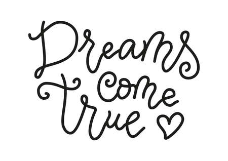 Modern calligraphy lettering of Dreams come true in black isolated on white background in mono line style for decoration, poster, banner, postcard, greeting card, gift tag, present, holiday
