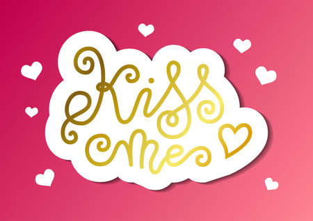 Modern mono line calligraphy lettering of Kiss me in golden with white outline on pink with hearts for decoration, poster, banner, greeting card, postcard, sticker, Valentines Day, valentine, present