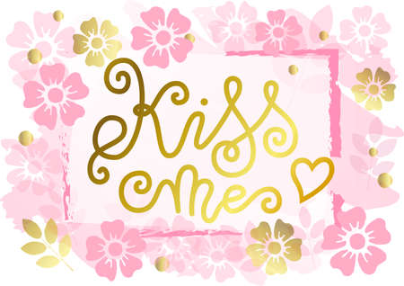 Modern mono line calligraphy lettering of Kiss me in golden decorated with pink flowers on white for decoration, poster, banner, greeting card, postcard, sticker, Valentines Day, valentine, present