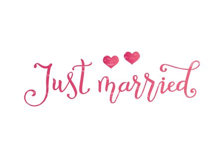 Modern calligraphy of Just married in pink decorated with two pink hearts and texture on white background for decoration, wedding, party, scrapbooking, print, sticker, banner, poster, party