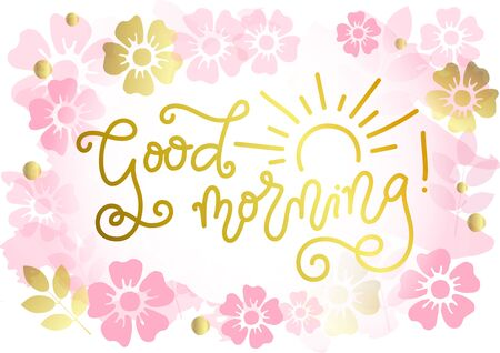 Modern mono line calligraphy lettering of Good Morning with sun in golden on background with pink and golden flowers for decoration, poster, banner, greeting card, present, gift tag, print