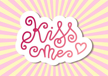 Modern calligraphy lettering of Kiss me in pink with white outline on background with rays for decoration, poster, banner, greeting card, postcard, sticker, Valentines Day, valentine, present