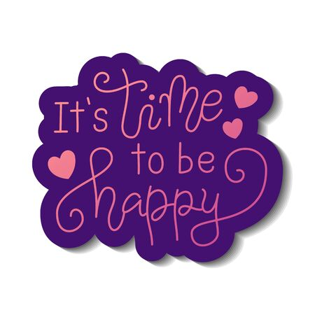 Modern calligraphy lettering of Its time to be happy in pink with purple outline on white for poster, banner, decoration, Valentines Day, valentine, design, postcard, greeting card, wedding