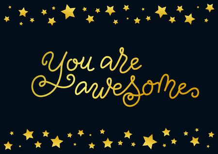 Modern calligraphy lettering of You are awesome in golden on dark background with frame of stars for decoration, motivation, present, gift tag, greeting card, valentine, birthday, scrapbooking, label Illustration