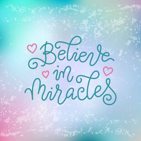 Modern calligraphy lettering of Believe in miracles in blue on blue pink textured background for poster, banner, decoration, Valentines Day, valentine, design, postcard, greeting card, wedding Illustration