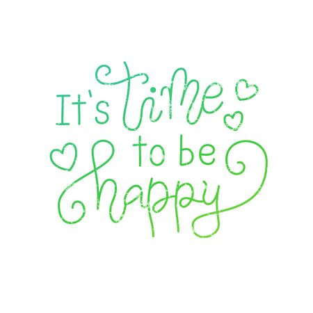 Modern calligraphy lettering of It is time to be happy in blue green with hearts isolated on white for poster