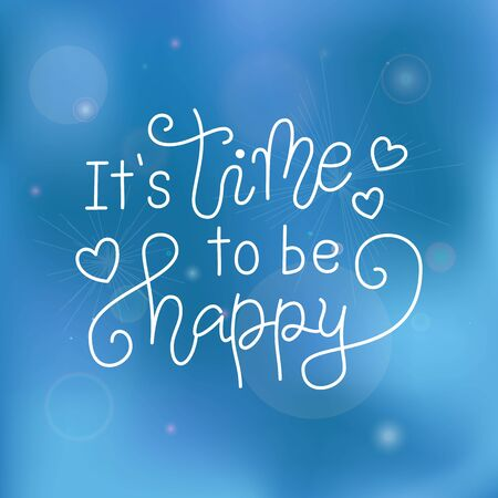 Modern calligraphy lettering of It is time to be happy in white with hearts on blue background