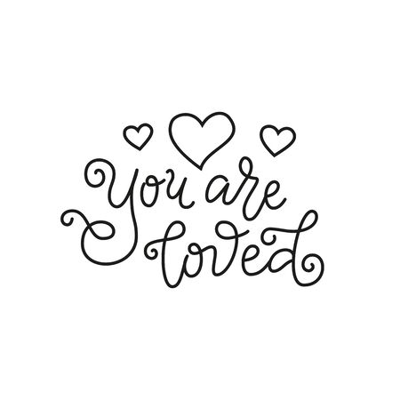 Modern mono line calligraphy lettering of You are loved in black with hearts on white background
