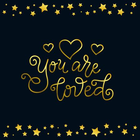 Modern calligraphy lettering of You are loved in golden with hearts on dark background for decoration