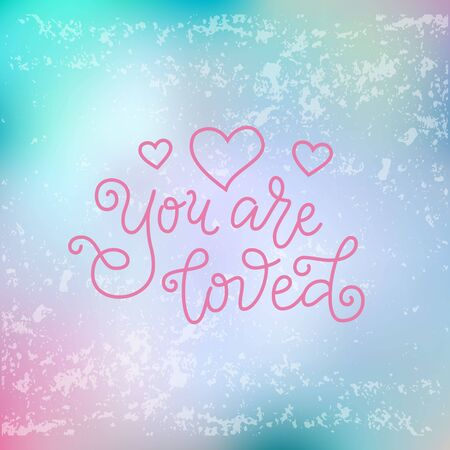 Modern mono line calligraphy lettering of You are loved in pink with hearts on blue pink for decoration, poster, greeting cards, holiday, birthday, postcard, Valentines day, valentine, wedding