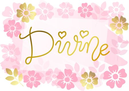 Modern mono line calligraphy lettering of Divine in golden with hearts and pink flowers on white for decoration, poster, postcard, greeting card, gift tag, label, sign, packaging, present