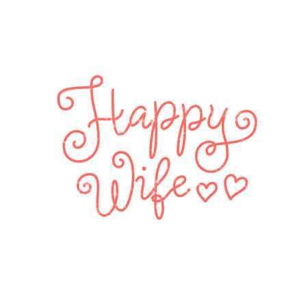 Modern calligraphy lettering of Happy Wife in pink on white background with hearts and texture for decoration, poster, greeting cards, holiday, birthday, postcard, Valentines day, valentine, wedding