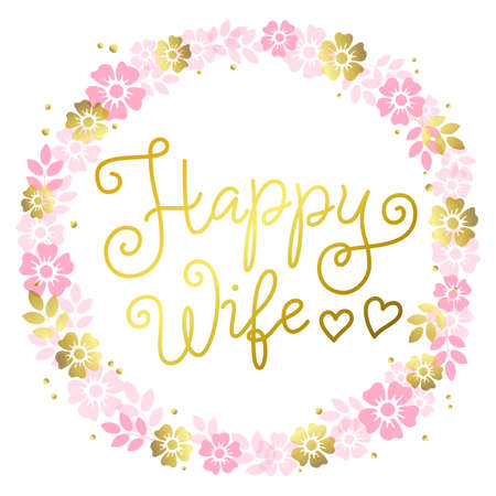 Modern calligraphy lettering of Happy Wife in golden on white background with hearts and wreath for decoration, poster, greeting cards, holiday, birthday, postcard, Valentines day, valentine, wedding