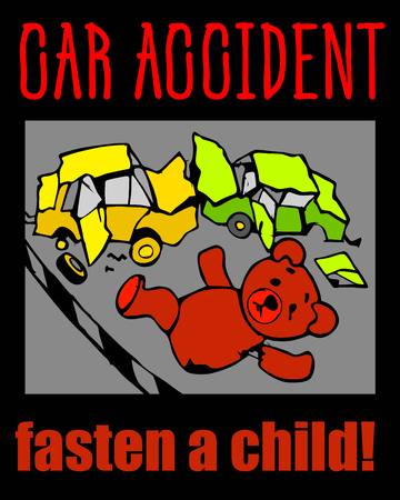 pristegite child accident on the road, safety belt, child safety seat, attention, danger, car baby seat, bear, toy, car, crash cars