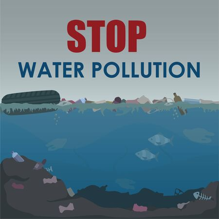 Stop water pollution poster. Stock vector illustration. Different garbage and slime in the water. Environment protection. Trash emission and water pollution.