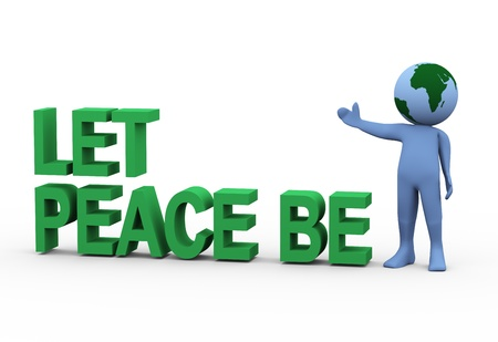 humanitarian: 3d Illustration of person with globe head with let peace be text  3d rendering of human character