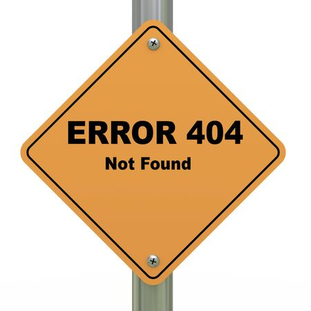 found: 3d Illustration of error 404 - not found road sign.