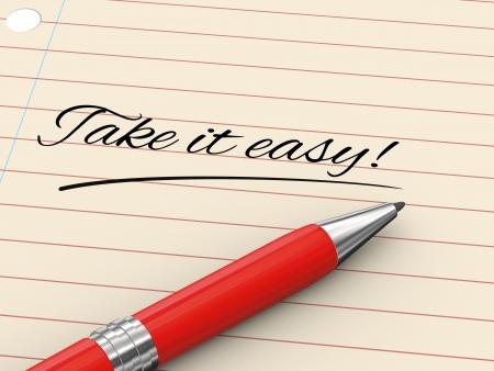 take it easy: 3d render of pen on paper written take it easy